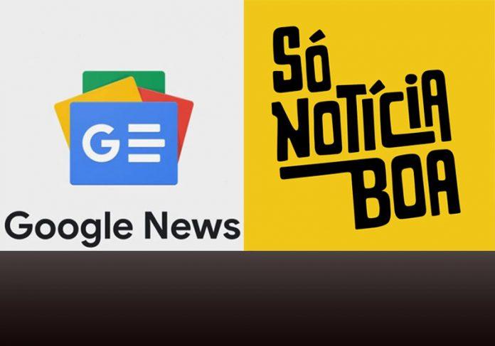 Google News e SóNotíciaBoa - Fotos: GNews e SNB